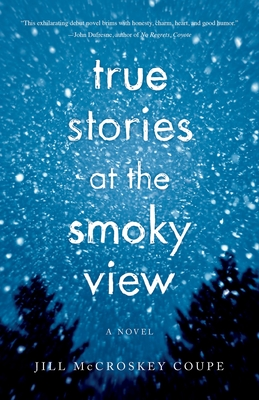 True Stories at the Smoky View - Coupe, Jill McCroskey