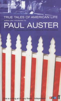 True Tales of American Life - Auster, Paul (Editor)