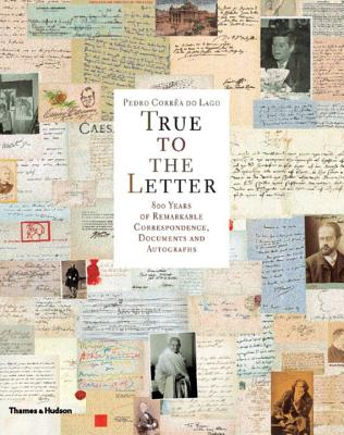 True to the Letter: 800 Years of Remarkable Correspondence, Documents and Autographs - Lago, Pedro Correa