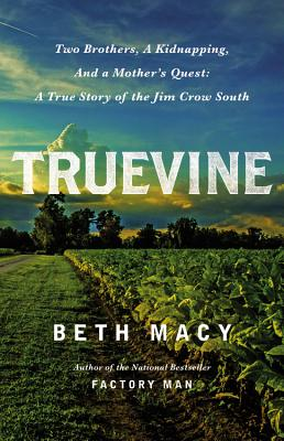 Truevine Lib/E: Two Brothers, a Kidnapping, and a Mother's Quest: A True Story of the Jim Crow South - Macy, Beth, and Toren, Suzanne (Read by)
