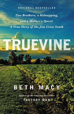 Truevine: Two Brothers, a Kidnapping, and a Mother's Quest; A True Story of the Jim Crow South