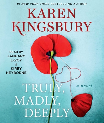 Truly, Madly, Deeply - Kingsbury, Karen, and Lavoy, January (Read by), and Heyborne, Kirby (Read by)