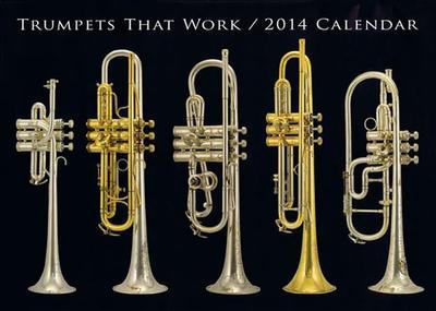 Trumpets That Work 2014 Calendar - Hagstrom, John (Editor)