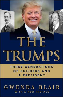 Trumps: Three Generations That Built an Empire - Blair, Gwenda