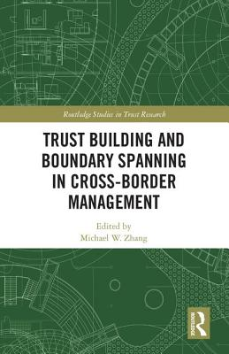 Trust Building and Boundary Spanning in Cross-Border Management - Zhang, Michael (Editor)