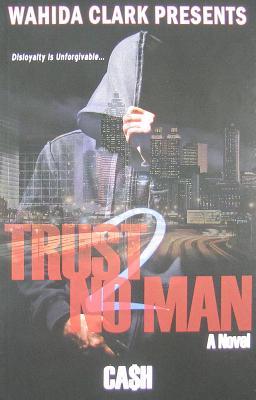 Trust No Man 2: Disloyalty Is Unforgivable - Cash