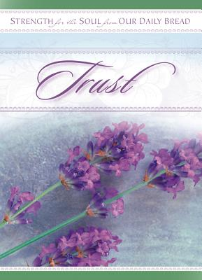 Trust - Our Daily Bread Ministries, and Discovery House (Compiled by)