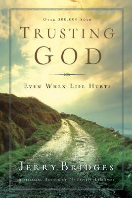 Trusting God: Even When Life Hurts - Bridges, Jerry