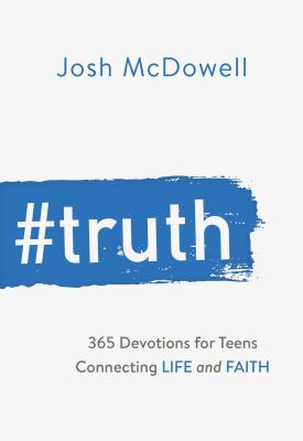 #truth: 365 Devotions for Teens Connecting Life and Faith - McDowell, Josh