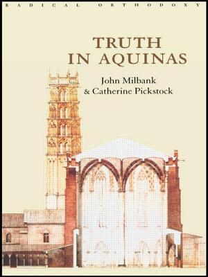Truth in Aquinas - Milbank, John