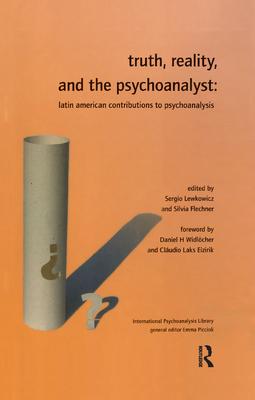 Truth, Reality and the Psychoanalyst: Latin American Contributions to Psychoanalysis - Flechner, Silvia