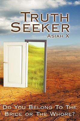 Truth Seeker: Do You Belong to the Bride or the Whore? - Asiah X, X