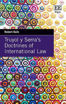 Truyol Y Serra's Doctrines of International Law - Kolb, Robert