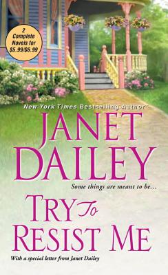 Try to Resist Me - Dailey, Janet