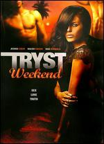 Tryst Weekend