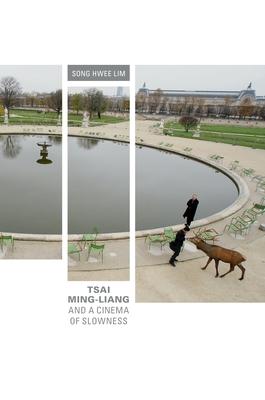 Tsai Ming-Liang and a Cinema of Slowness - Lim, Song Hwee