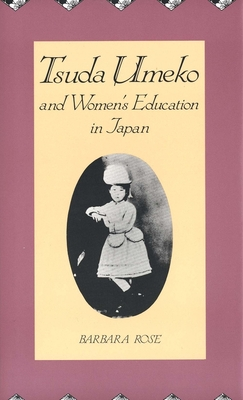 Tsuda Umeko and Womens Education in Japan - Rose, Barbara