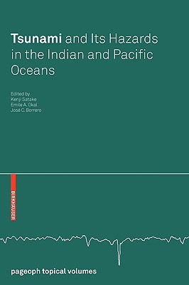 Tsunami and Its Hazards in the Indian and Pacific Oceans - Satake, Kenji (Editor)