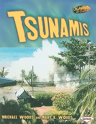Tsunamis - Woods, Michael, and Woods, Mary B