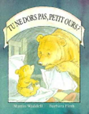 Tu Ne Dors Pas, Petit Ours? - Waddell, Martin