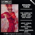 Tubin: Complete Music for Violin, Viola and Piano