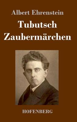 Tubutsch / Zaubermärchen - Ehrenstein, Albert