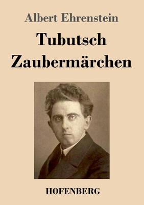 Tubutsch / Zauberm?rchen - Ehrenstein, Albert