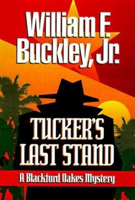 Tucker's Last Stand - Buckley, William F, Jr.