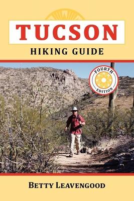 Tucson Hiking Guide - Leavengood, Betty