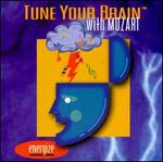Tune Your Brain with Mozart: Energize