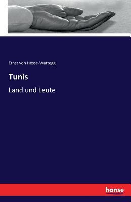 Tunis - Von Hesse-Wartegg, Ernst