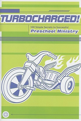Turbocharged!: 100 Simple Secrets to Successful Preschool Ministry - Group Publishing (Creator)