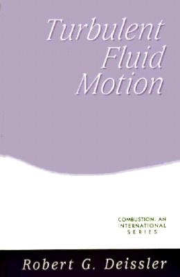 Turbulent Fluid Motion - Deissler, Robert G