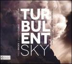 Turbulent Sky: Contemporary Works for Orchestra