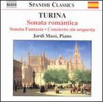 Turina: Sonata romántica; Sonata Fantasía; Concierto sin orquesta