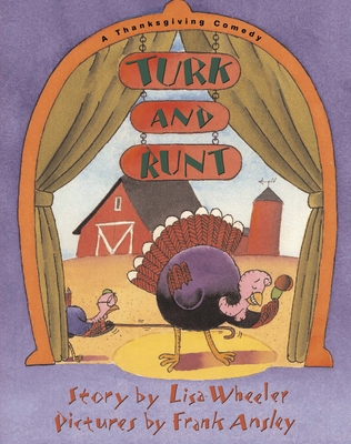 Turk and Runt: A Thanksgiving Comedy - Wheeler, Lisa