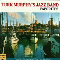 Turk Murphy's Jazz Band Favorites - Turk Murphy