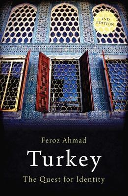 Turkey: The Quest for Identity - Ahmad, Feroz