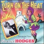 Turn on the Heat