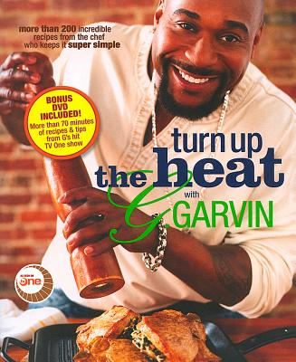 Turn Up the Heat with G. Garvin - Garvin, Gerry