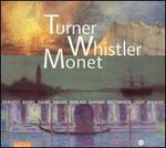 Turner, Whistler, Monet: Peinture, Musique, Paysages