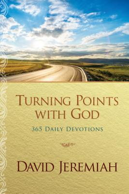 Turning Points with God: 365 Daily Devotions - Jeremiah, David, Dr.