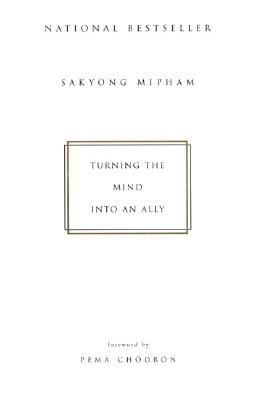 Turning the Mind Into an Ally - Mipham, Sakyong