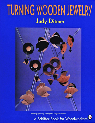 Turning Wooden Jewelry - Ditmer, Judy