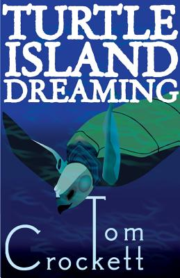 Turtle Island Dreaming - Crockett, Thompson Sayer