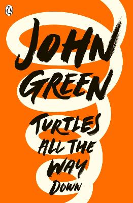 Turtles All the Way Down - Green, John