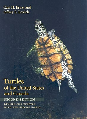 Turtles of the United States and Canada - Ernst, Carl H, Dr., and Lovich, Jeffrey E, Dr.