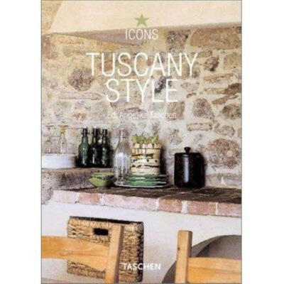 Tuscany Style - Reiter, Christiane, and Taschen, Angelika, Dr. (Editor)