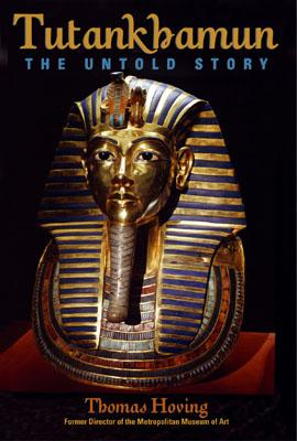 Tutankhamun: The Untold Story - Hoving, Thomas