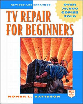 TV Repair for Beginners - Davidson, Homer L, and Zwick, George, and Davidson Homer